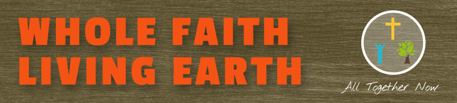 Whole Faith Living Earth